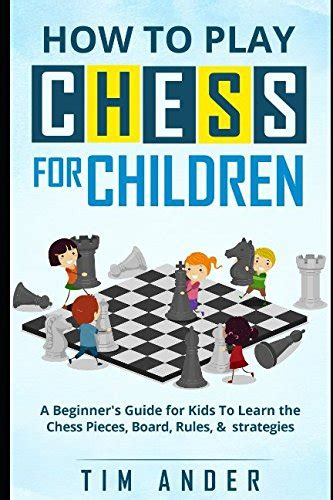 fingerlings the complete handbook learn how to play customize your experience with fingerlings books how to play chess for children a beginner s guide for
