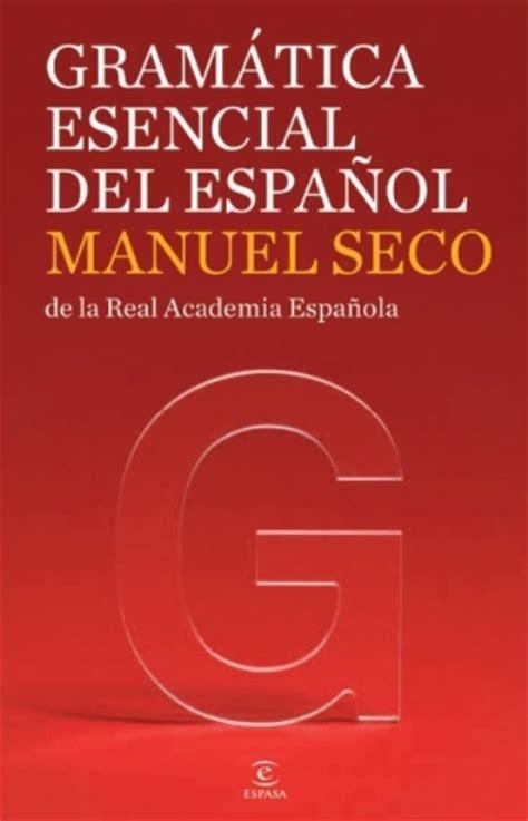 libro espanol lengua viva gramatica gram 225 tica esencial del espa 241 ol manuel seco comprar libro en fnac es