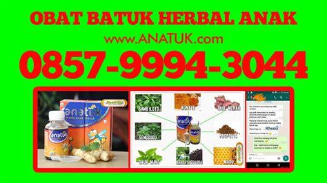 Obat Batuk Anak Alami sms wa 0857 9994 3044 anatuk obat batuk alami untuk anak