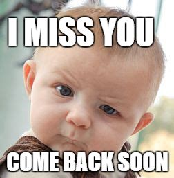 I Miss You Funny Meme - i miss you memes miss you images