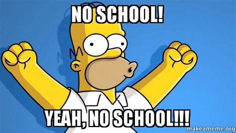 Yeah No Meme - no school yeah no school happy homer make a meme
