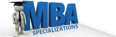 Mba Specialisation by How To Choose Mba Specialization Cetking