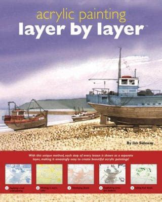 acrylic painting kit layer by layer buy new used books with free shipping better