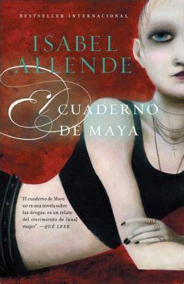 el cuaderno de maya el cuaderno de maya by isabel allende 9780307947956 paperback barnes noble