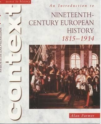 access to history the access to history context an introduction to 19th century european history alan farmer