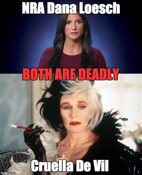 Dana Meme - dana loesch and cruella de vil both are deadly imgflip