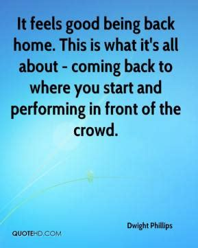it feels homey quotes about coming back home quotesgram