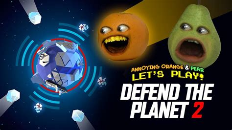 Planet Saver But Still Annoying save the planet 2 pear annoying orange plays