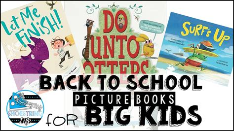 10 Back To School Picture Books For Big My