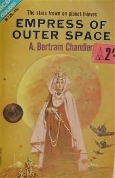 the empress a novel empress of outer space empress book 1 by a bertram chandler