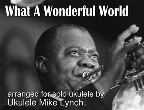 louis armstrong what a wonderful what a wonderful world ukulele arrangement by