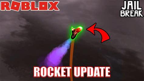 discord jailbreak rocket update roblox jailbreak