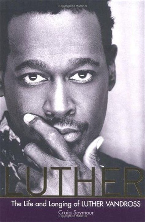 luther the and longing of luther vandross books the world s catalog of ideas