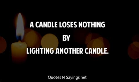 A Candle Loses Nothing By Lighting Another Candle A Candle Loses Nothing By Lighting Another Candle By