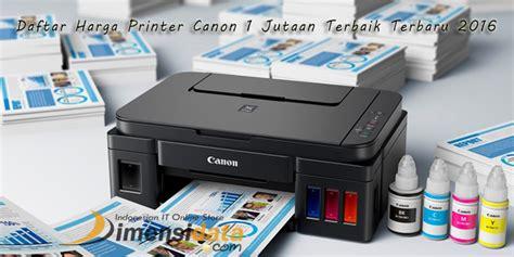 resetter printer canon semua tipe update daftar harga printer canon 1 jutaan terbaik terbaru