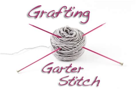 what is garter stitch in knitting terms tutorial grafting garter stitch the knitting vortex