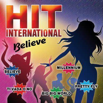 believe testo testi hit international believe various artists testi
