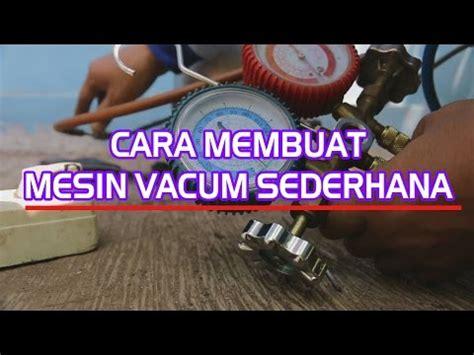 Mesin Vacum Ac cara membuat pendingin ruangan ac buatan sendiri doovi