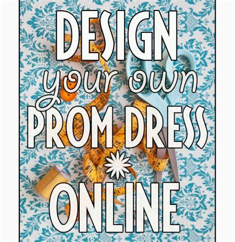 design your dream dress online design your own prom dress online