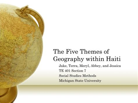 5 themes of geography articles ppt the five themes of geography within haiti powerpoint