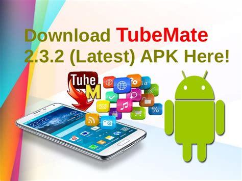 apk here tubemate 2 3 2 apk here