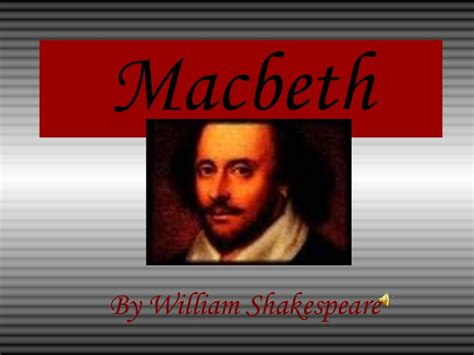 themes in macbeth ppt macbeth power point