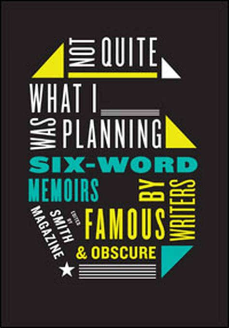 6 word memoirs about life six word memoirs life stories distilled npr