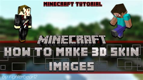 blogger skin tutorial how to make 3d skin images tutorial minecraft blog