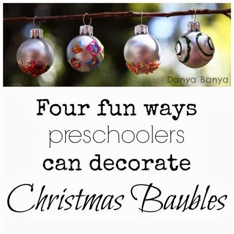 how to decorate christmas baubles four ways preschoolers can decorate baubles danya banya