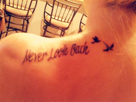 tattoo meaning move on my new tattoo quot never look back quot to me meaning move