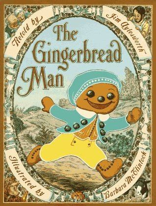 printable gingerbread man story book the gingerbread man by jim aylesworth reviews
