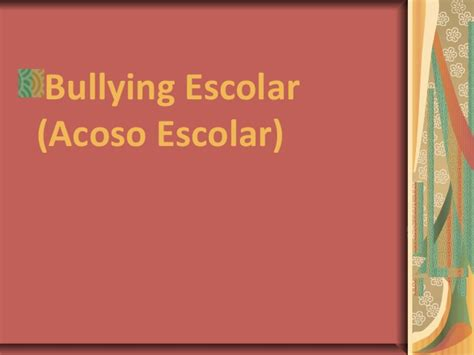 acoso escolar bullying slideshare exposicion sobre bullying escolar acoso escolar slideshare
