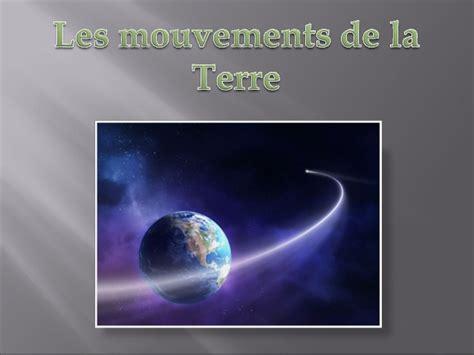 la terre et des vi les mouvements de la terre et leur cons 233 quences