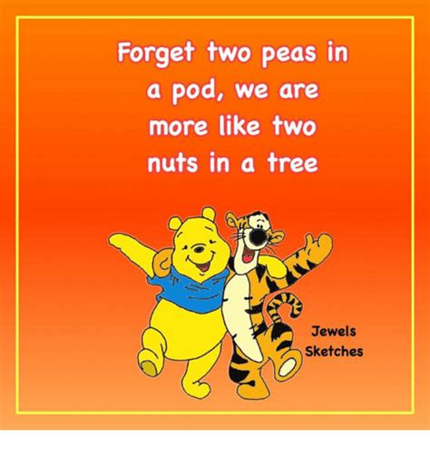 Two Peas In A Pod Meme - forget two peas in a pod we are more like two nuts in a