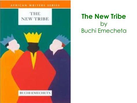 themes in the new tribe by buchi emecheta 100 must read nigerian novels 1938 2013