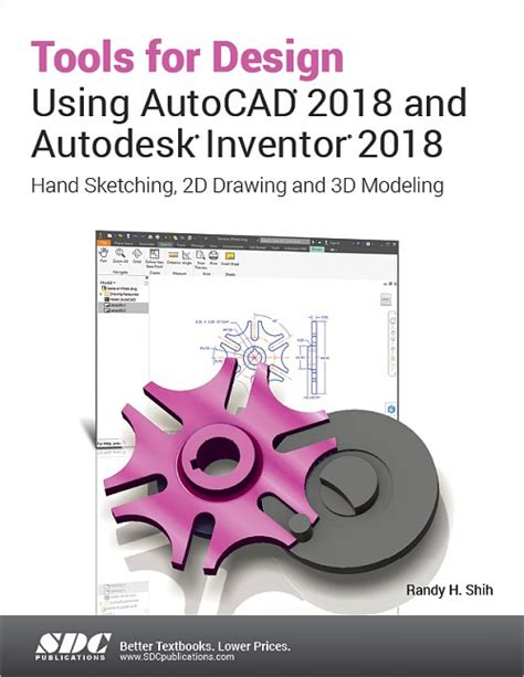 learn autodesk inventor 2018 basics 3d modeling 2d graphics and assembly design books tools for design using autocad 2018 and autodesk inventor