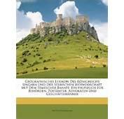 Geographisches Lexikon Des K Nigreichs Ungarn Und Der Serbischen