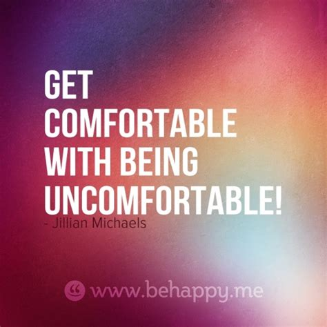 get comfortable with being uncomfortable 1000 images about www behappy me quotes on pinterest