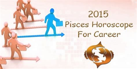 pisces horoscope 2015 for career pisces job horoscope