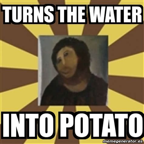 Potato Jesus Meme - potato jesus meme