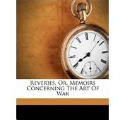 Reveries Or Memoirs Concerning The Art Of War Maurice Saxe Comte