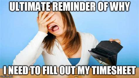 Reminder Meme - timesheet reminder imgflip