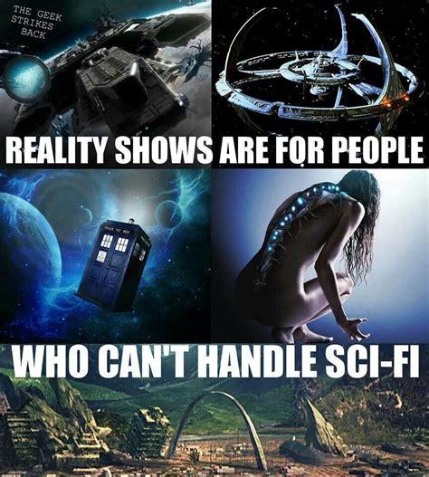 Sci Fi Memes - sci fi nerd 4 life pinterest
