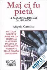 libro camuas o mai ci fu pieta la banda della magliana dal 1977 a oggi camuso angela editori riuniti