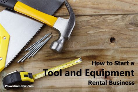 tool rental business what tools and equipment to rent out