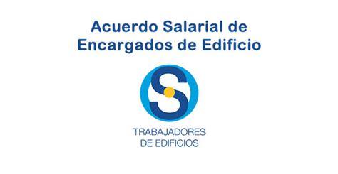 www se modifica el sueldo de los encargados en diciembre del dosmil dieciseis suterh acuerdo salarial 2017 2018 de encargados de