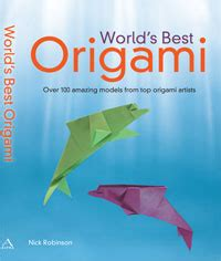 Best Origami Book - nick robinson origami world s best origami