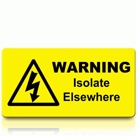 how to isolate live wires buy warning isolate elsewhere labels electrical warning