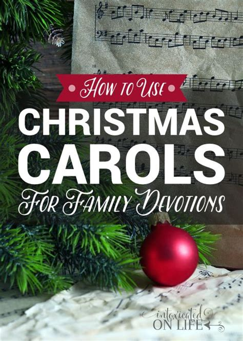 how to use christmas carols for family devotions how to