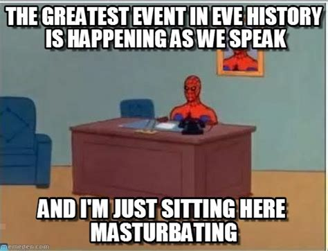 Spiderman Meme Masturbating - the greatest event in eve history is happening as on